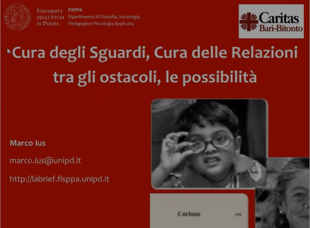 Cura degli Sguardi, Cura delle Relazioni: tra gli ostacoli, le possibilità a cura di Marco Ius – Università di Padova